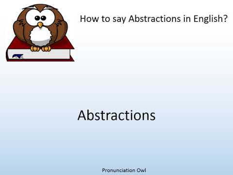 How to say Abstractions in English? - Pronunciation Owl