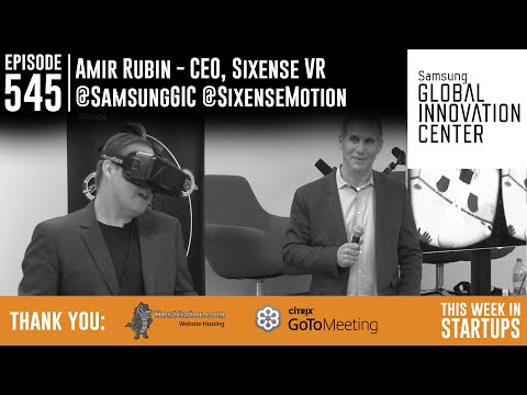#TWiSTLive at SamsungGIC: VR demo & fireside chat with Amir Rubin, industry pioneer & CEO of Sixense