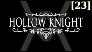 Прохождение Hollow Knight [23] - Failed Champion & Lost Kin