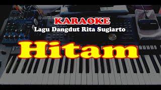 Lagu Dangdut - Rita Sugiarto  - HITAM - KARAOKE