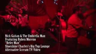"Nick Gaitan & The Umbrella Man f/ Ruben Moreno ""Refer Man"""