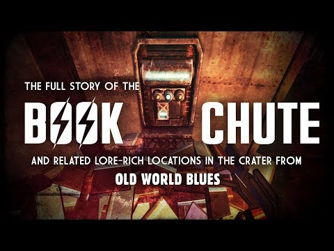 Old World Blues 11: The Book Chute - Plus, Lore-Rich Locatio