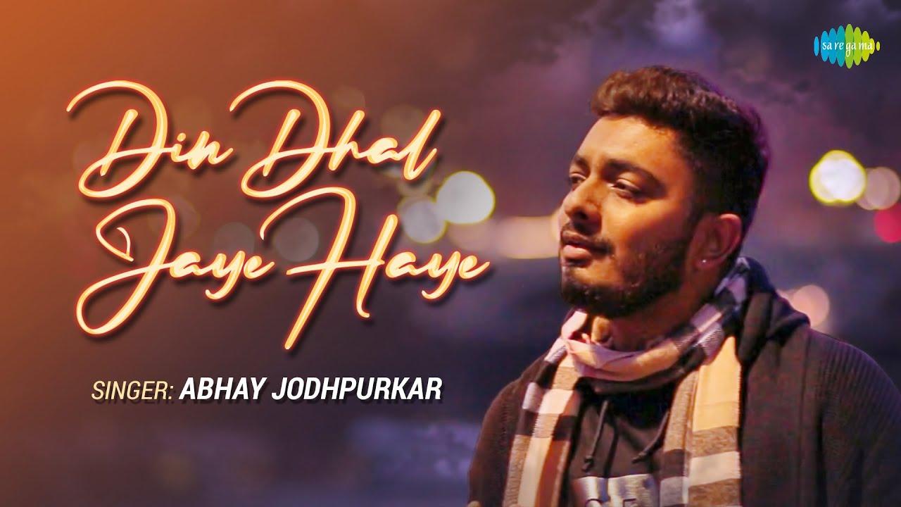 Din Dhal Jaye Haye | Abhay Jodhpurkar | Official Music Video | Recreation | Cover Song