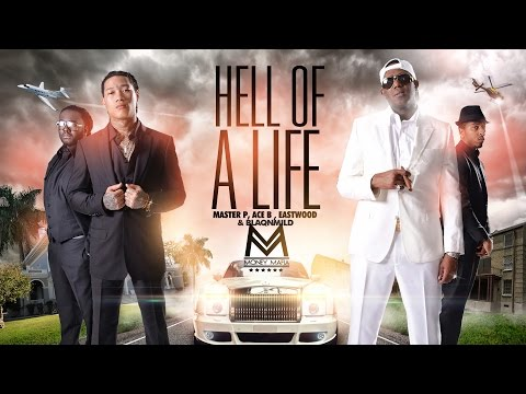 HELL OF A LIFE - Master P, Ace B, BlaqNmild & Eastwood (Money Mafia)