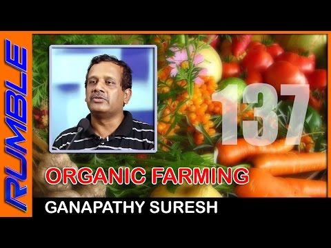 Genetically modified crops causes our early death: Ganapathy Suresh