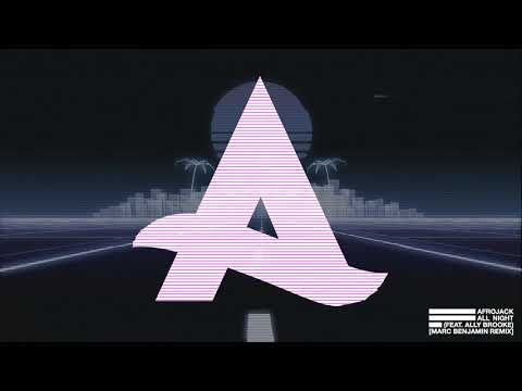 Afrojack - All Night (feat. Ally Brooke) [Marc Benjamin Remix]
