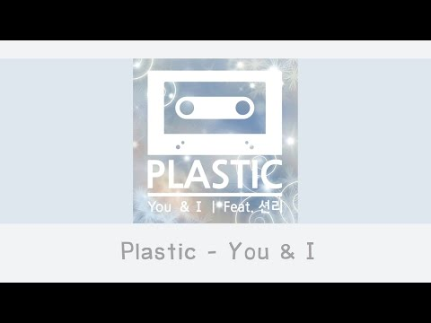 [THAISUB] Plastic - You & I