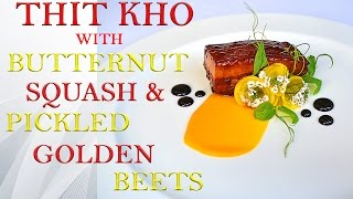 Vietnamese Caramelized Pork Belly (thit Kho) With Butternut Squash And Pickled Golden Beets