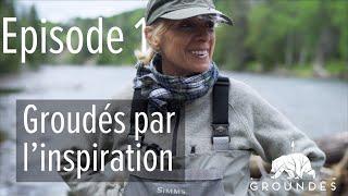 Episode 1 - Groundés par l'inspiration - Québec