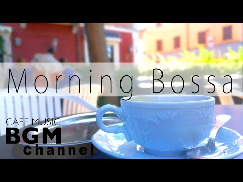 Morning Coffee Bossa Nova & Jazz - Chill Out Guitar & Piano Music