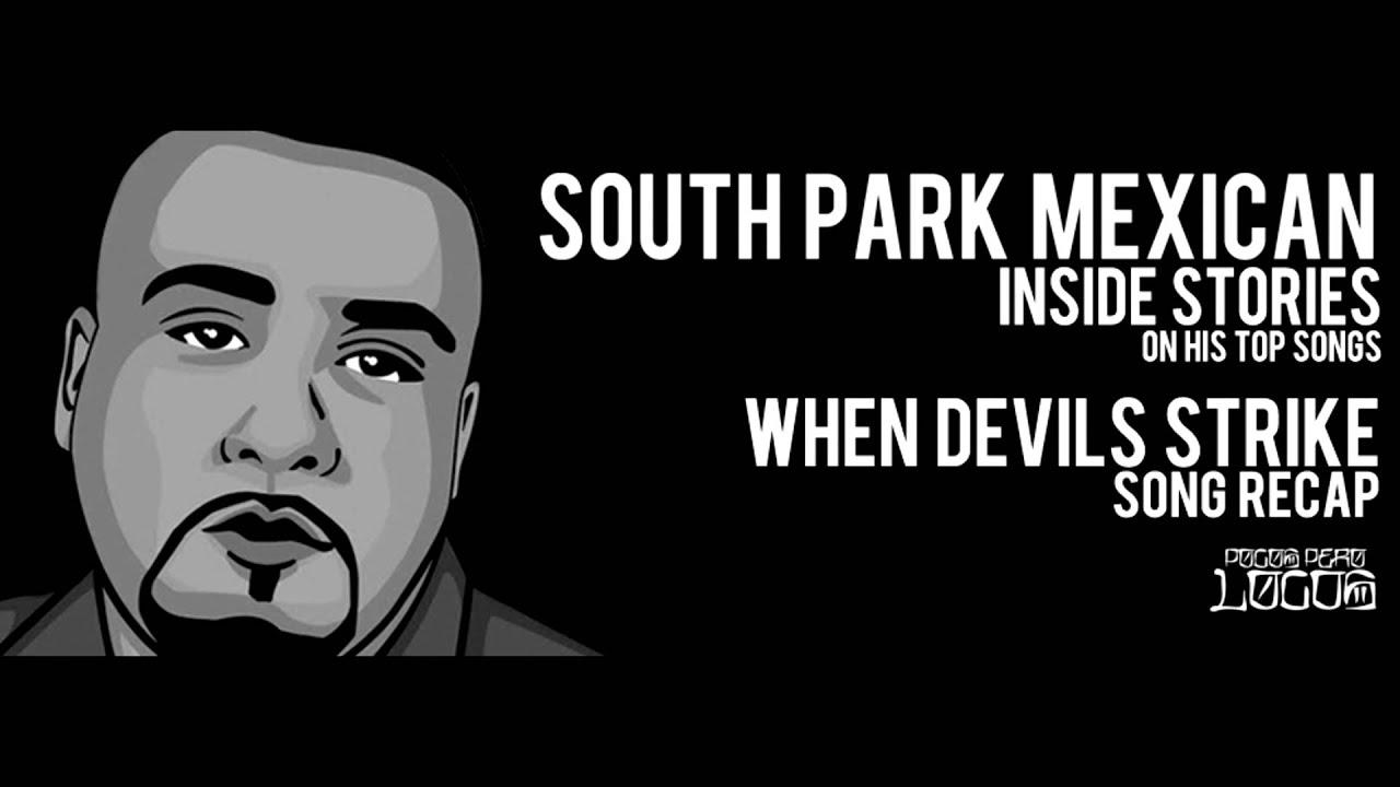 "Spm aka south park mexican ""when devils strike"" inside stories on."