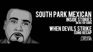 "SPM aka South Park Mexican ""When Devils Strike"" Inside Stories on Pocos Pero Locos"