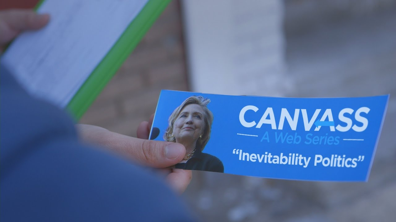Canvass: A Web Series- Inevitability Politics