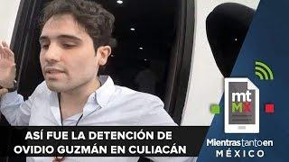 Video inédito y cronología de la captura fallida de Ovidio Guzmán