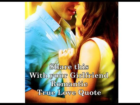 Charming Romantic True Love Quotes For Girlfriend WhatsApp Sharing Great Pictures