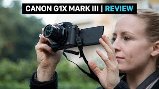 canon PowerShot G1X Mark III REVIEW  tolle Reisekamera mit APS-C Sensor  VLOGGING Kamera