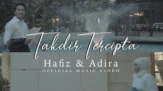 Takdir Tercipta - HAFIZ & ADIRA | Official Music Video