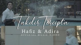 Takdir Tercipta - HAFIZ & ADIRA | Official Music Video