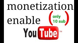 monetization enable : with only 10 SUBSCRIBERS 😢😢😢🔥🔥must watch