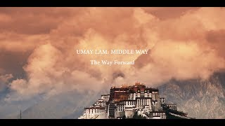 Umay Lam: Middle Way, The Way Forward
