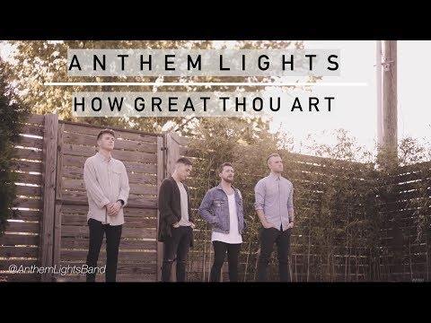 How Great Thou Art  Anthem Lights