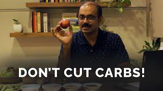 Don't cut carbs!