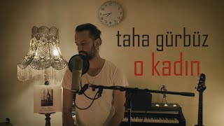 Taha Gurbuz -  O Kadin  Akustik  Resimi