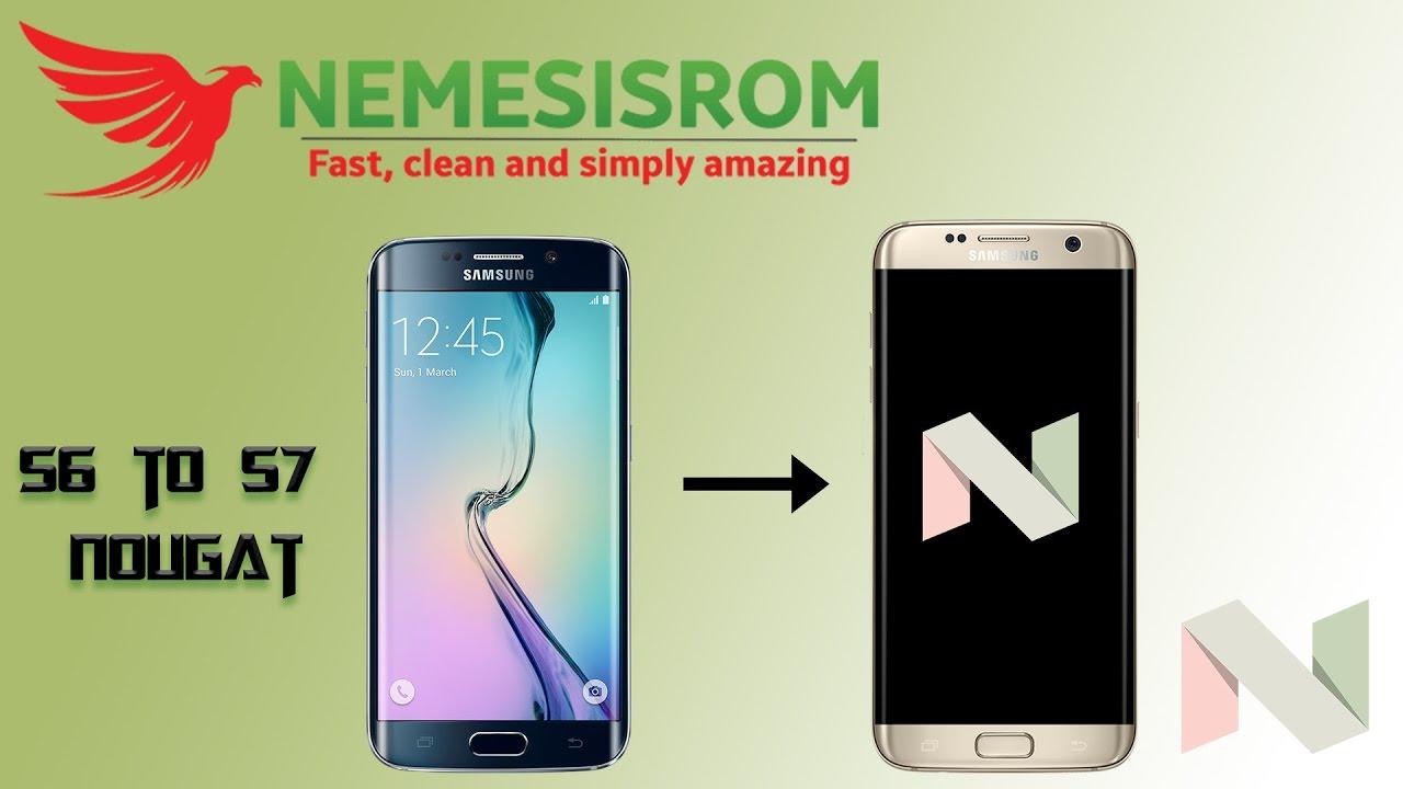 Nougat Custom Rom for Galaxy S6 - S6 Edge, Nemesis Nougat Stable V3 1 S7  Edge Nougat Port