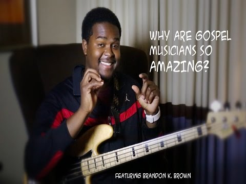 Why Are Gospel Musicians So Amazing?
