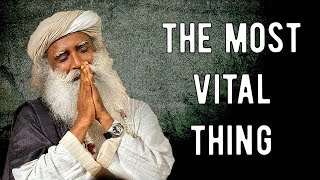 Sadhguru - The life that you are is not visible to these two eyes..