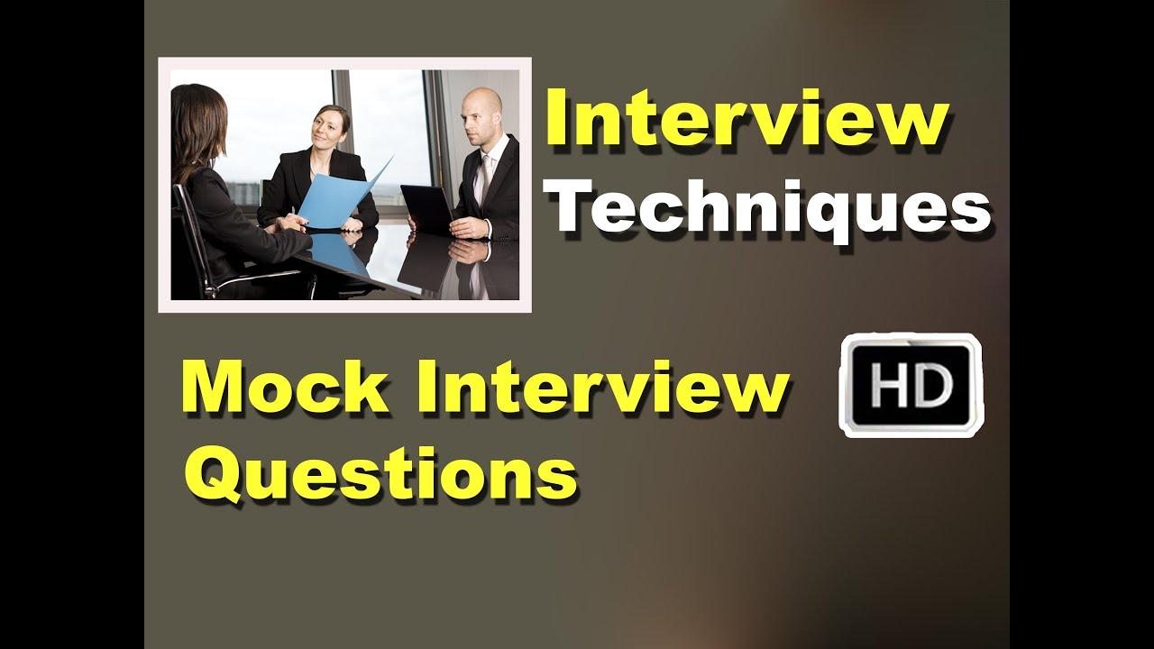 interview techniques hd mock interview questions job interview interview techniques hd mock interview questions job interview tips hd