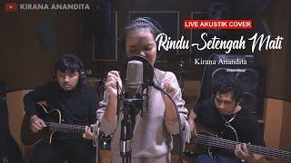 Rindu Setengah Mati - D'Masiv | Kirana Anandita (Live Acoustic Cover)