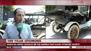 Haber Türk - 100 yıllık antika aracıyla Bursa'yı turluyor - 1915 Ford Model T