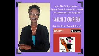 Yup, She Said It Podcast Special Guest: Sherneil Charlery
