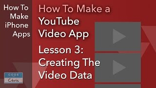 How To Make a YouTube Video App - Ep 03 - Creating the Video Data
