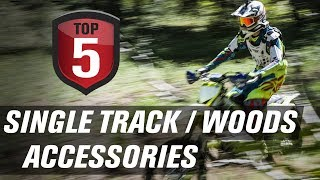 Top 5 Motorcycle Single Track and Woods Accessories