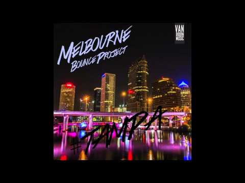 Melbourne Bounce Project - Tampa (Original Mix)
