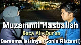 Muzammil Hasballah Baca Al - Qur'an Bersama Istrinya (Sonia Ristanti)