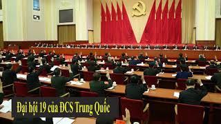 Đại hội Đảng CS Trung Quốc lần thứ 19 có ảnh hưởng thế nào đến chính trị Việt Nam?