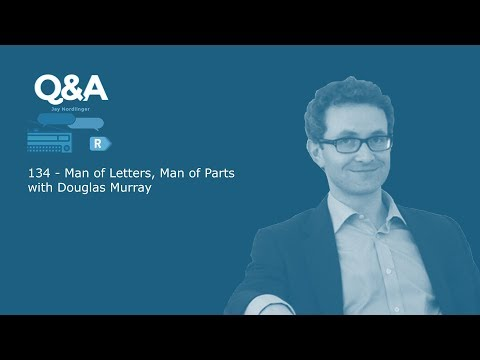 Q&A Ep 134 - Man of Letters, Man of Parts with Douglas Murray