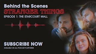 Behind The Scenes: Stranger Things Podcast | Ep. 1 - The Starcourt Mall | Netflix