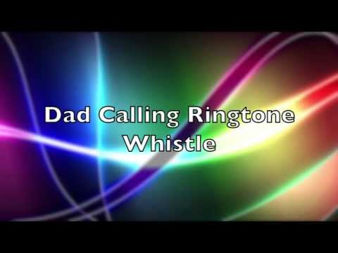 Whistle Parody Ringtone, Dad Calling