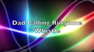 Whistle Parody Ringtone, Dad Calling