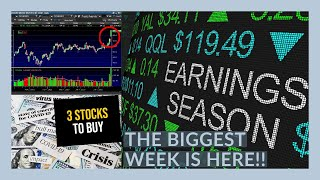 THE STOCK MARKET IS GOING TO HAVE ITS BIGGEST EARNINGS WEEK! -   My Watchlist - 3 STOCKS TO BUY NOW