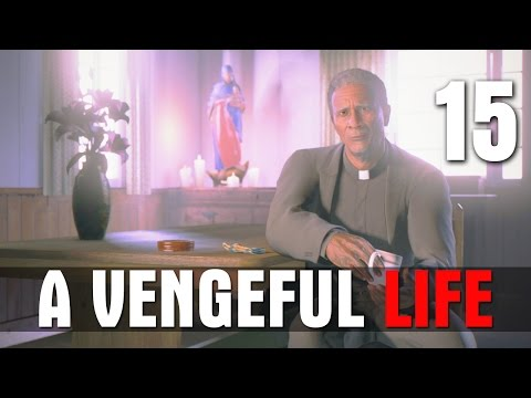 [15] A Vengeful Life (Let