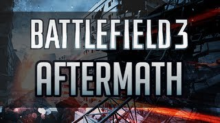 Battlefield 3 - (BF3) - Aftermath Gameplay | All 4 New Maps, Information & Assignments