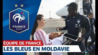 Le voyage en Moldavie avec les Bleus, Equipe de France I FFF 2019