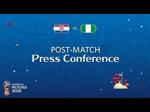 FIFA World Cup™ 2018: Croatia - Nigeria: Post Match Press Conference