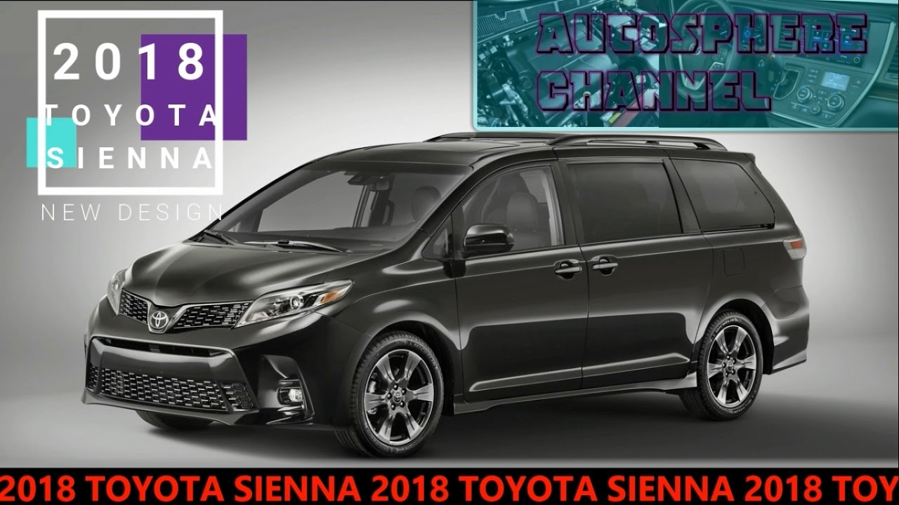 Next Generation 2018 Toyota Sienna Review Include A 3d Navigation