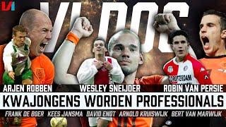 VI DOC: Robben, Van Persie, Sneijder: Van Onwetende Kwajongens Tot Bijna Wereldkampioenen